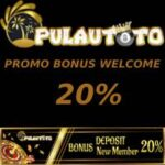 BONUS WELCOME PULAUTOTO